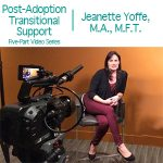 photo of Jeanette Yoffe plus text Post-Adoption Transitional Support - Five-Part Video Series